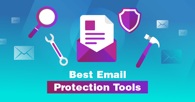 Email Protection Tools You Need in 2019