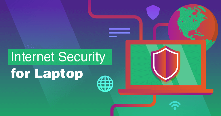 5 Best Internet Security Packages For Laptops in 2019