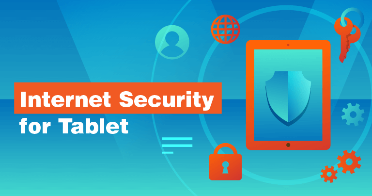 Best Internet Security for Tablets in 2019