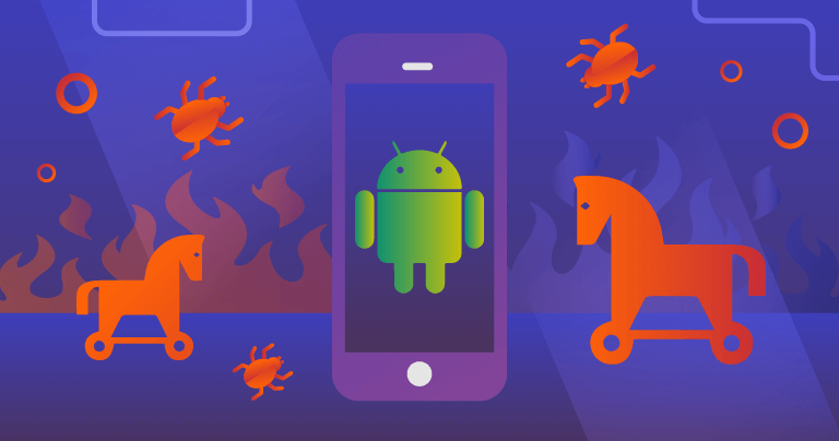 Trojans on Your Android? Here's How to Keep Your Device Safe in 2019