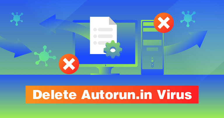 Is Your Computer Infected with the Autorun.in Virus? Here's How to Delete It