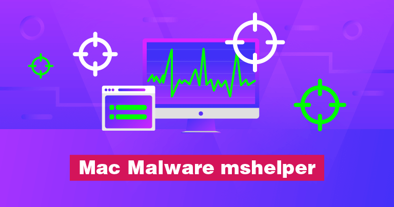 How to Remove Malware Mshelper for Mac - Update 2019