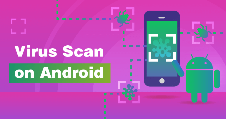A Quick Guide to Running a Virus Scan on Your Android Device