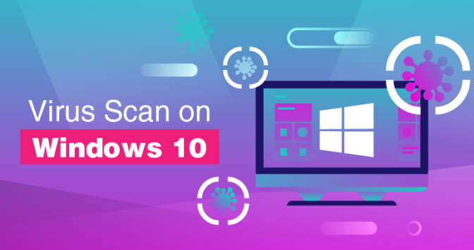 How to Run a Virus Scan on Windows 10