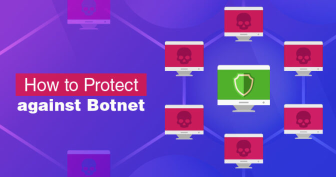 What Is a Botnet? And How to Protect Yourself in 2019