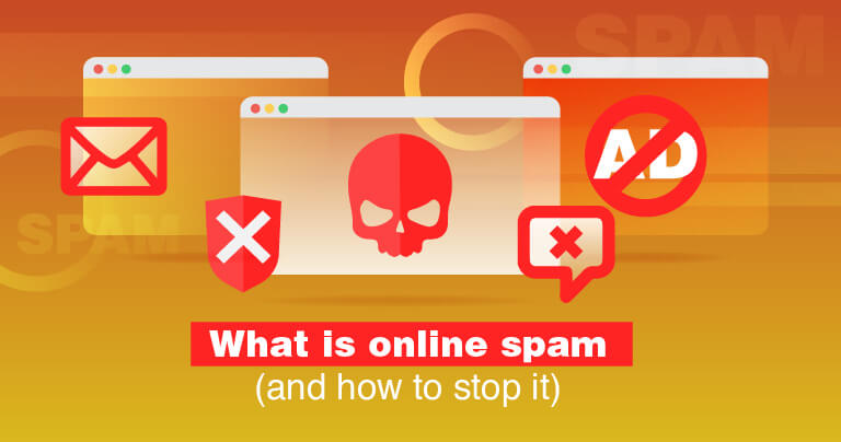 What Is Online Spam? (And How to Stop It)