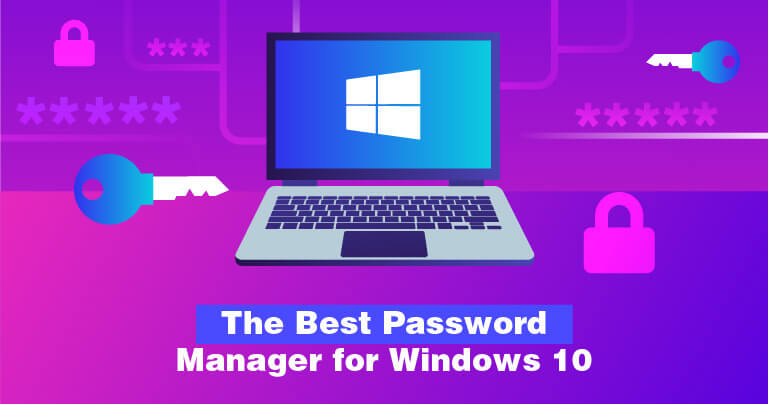 The Best Password Manager for Windows 10 2020