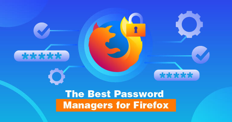 5 Best Password Managers for Firefox in 2021 (with Coupons)