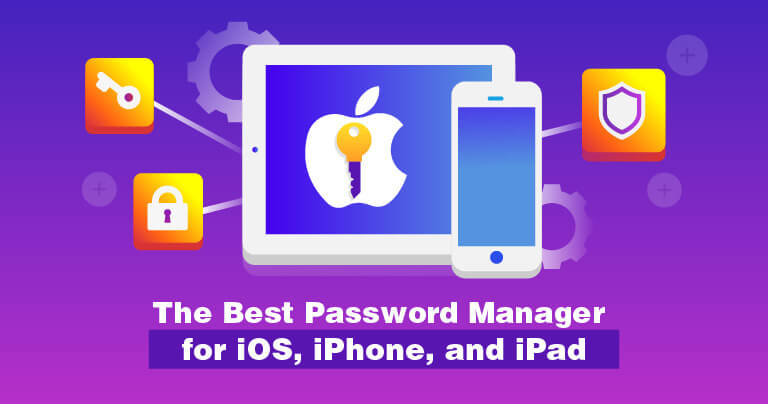 5 Best Password Managers for iOS [2020]: Apps for iPhone & iPad
